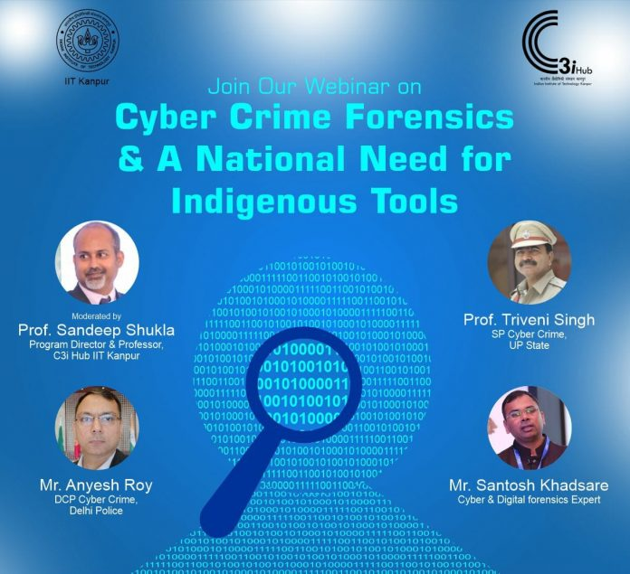 Join Webinar On Cyber Crime Forensics & A National Need for Indigenous Tools By C3iHub-IIT Kanpur